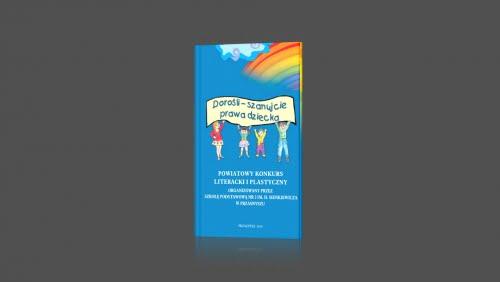Dorośli szanujcie prawa dziecka | Antologia wierszy, Katalog prac plastycznych | 2010