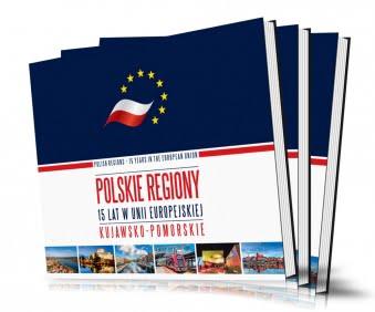 Kujawsko-Pomorskie Polskie regiony - 15 lat w Unii Europejskiej | 2020