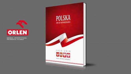 Polska – 100 lat niepodległości | 1918-2018 | 2018-2019 | MECENAS – SPONSOR WYDANIA: PKN ORLEN SA, www.orlen.pl