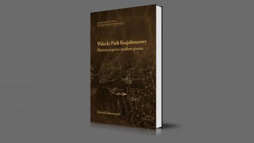 Wdecki Park Krajobrazowy | Historia regionu źródłem pisana | 2015
