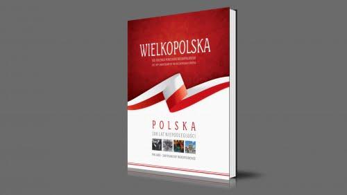 Wielkopolska | Polska - 100 lat niepodległości